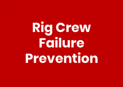 Rig Crew Failure Prevention